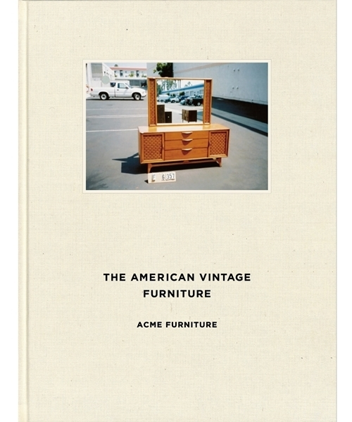 THE AMERICAN VINTAGE FURNITURE  ACME Furnitureアーカイブブック