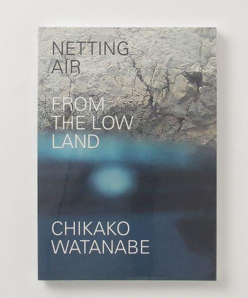渡部睦子 / NETTING AIR-FROM THE LOW LAND